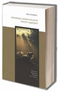 Antropologia czternastowiecznych mistyków angielskich. Seria: Rozprawy Instytutu Teologii Duchowości 1 - okładka książki