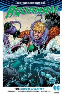Aquaman. Tom 3. Korona Atlantydy - okładka książki