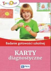 Badanie gotowości szkolnej Karty diagnostyczne - okładka książki