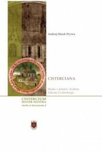 Cisterciana. Studia z dziejów i kultury Zakonu Cysterskiego. Seria: Cistercium Mater Nostra. Studia et documenta. Tom 4 - okładka książki