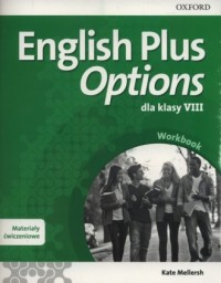 English Plus Options 8. Szkoła podstawowa. Materiały ćwiczeniowe z kodem dostępu do Online Practcie - okładka podręcznika