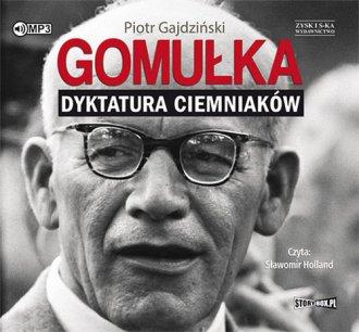 Gomułka. Dyktatura ciemniaków - pudełko audiobooku