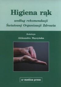 Higiena rąk według rekomendacji Światowej Organizacji Zdrowia - okładka książki