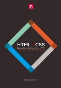HTML i CSS. Zaprojektuj i zbuduj witrynę WWW. Podręcznik Front-End Developera - okładka książki