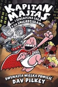Kapitan Majtas 12. Kapitan Majtas i sensacyjna saga i Sir Śmierdzisławie - okładka książki