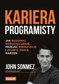 Kariera programisty Jak budować doświadczenie, przejść rekrutację i zdobyć pracę marzeń - okładka książki