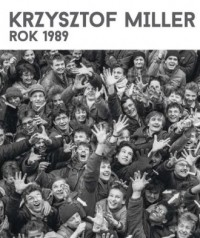 Krzysztof Miller Rok 1989 - okładka książki