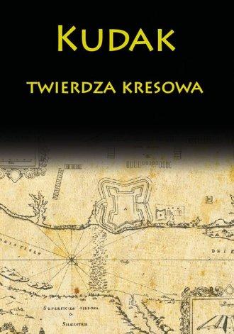 Kudak twierdza kresowa - okładka książki