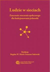 Ludzie w sieciach. Znaczenie otoczenia społecznego dla funkcjonowania jednostki - okładka książki