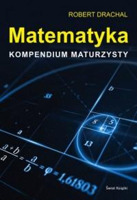 Matematyka. Kompendium maturzysty - okładka książki