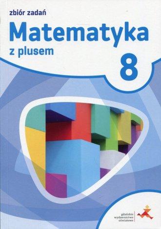 Matematyka z plusem 8. Zbiór zadań - okładka podręcznika