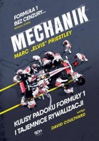 Mechanik. Kulisy padoku Formuły 1 i tajemnice rywalizacji - okładka książki