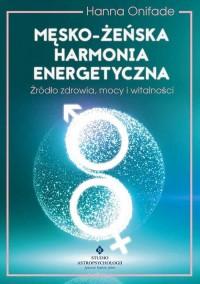 Męsko żeńska harmonia energetyczna - okładka książki