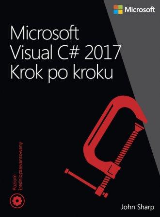Microsoft Visual C# 2017. Krok - okładka książki