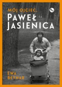 Mój ojciec Paweł Jasienica - okładka książki