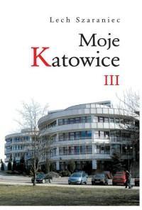Moje Katowice III - okładka książki