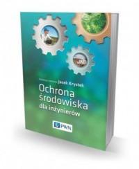 Ochrona środowiska dla inżynierów - okładka książki