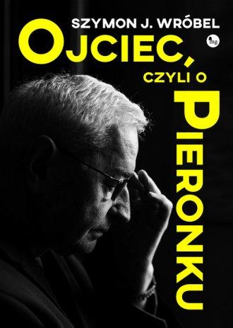 Ojciec, czyli o Pieronku - okładka książki