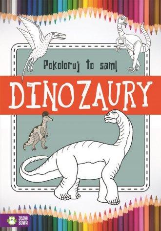 Pokoloruj to sam. Dinozaury - okładka książki