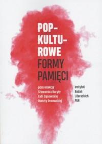 Popkulturowe formy pamięci - okładka książki
