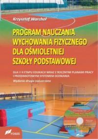 Program nauczania wychowania fizycznego dla ośmiotetniej szkoły podstawowej. Dla I i II etapu edukacji wraz z rocznymi planami pracy i przedmiotowym systemem oceniania - okładka książki
