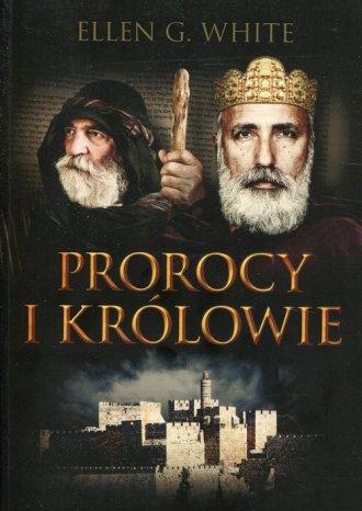 Prorocy i królowie Konflikt Wieków. - okładka książki