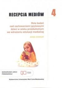 Recepcja mediów Tom 4. Rola badań nad zachowaniami językowymi dzieci w wieku przedszkolnym - okładka książki