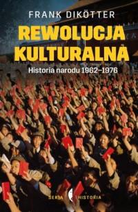 Rewolucja kulturalna Historia narodu 1962-1976 - okładka książki