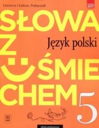 Słowa z uśmiechem. Szkoła podstawowa. Język polski Literatura i kultura 5. Podręcznik - okładka podręcznika