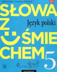 Słowa z uśmiechem. Szkoła podstawowa. Język polski. Nauka o języku i ortografia 5 Podręcznik - okładka podręcznika