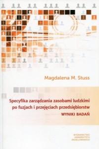 Specyfika zarządzania zasobami ludzkimi po fuzjach i przejęciach przedsiębiorstw. Wyniki badań - okładka książki