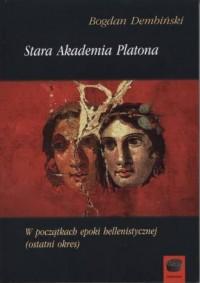 Stara Akademia Platona w początkach epoki hellenistycznej (ostatni okres) - okładka książki