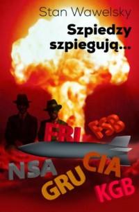 Szpiedzy szpiegują... - okładka książki