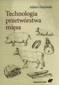 Technologia przetwórstwa mięsa - okładka książki
