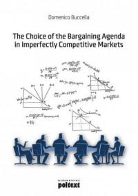 The Choice of the Bargaining Agenda in Imperfectly Competitive Markets - okładka książki
