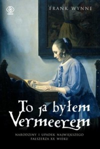To ja byłem Vermeerem - okładka książki