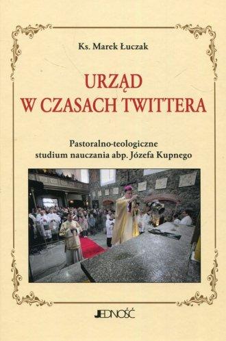 Urząd w czasach Twittera Pastoralno-teologiczne - okładka książki