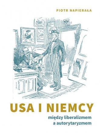 USA i Niemcy. Między liberalizmem - okładka książki