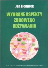 Wybrane aspekty zdrowego odżywiania - okładka książki