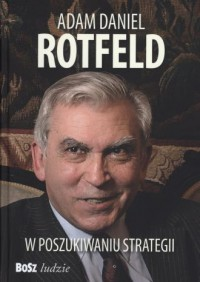 Adam Daniel Rotfeld.  W poszukiwaniu strategii - okładka książki