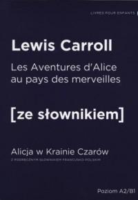 Alicja w Krainie Czarów wersja francuska z podręcznym słownikiem - okładka książki