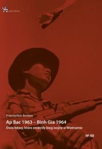 Ap Bac 1963 Binh Gia 1964. Dwie bitwy które zmieniły bieg II wojny indochińskiej - okładka książki