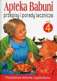 Apteka Babuni cz. 4. przepisy i porady lecznicze - okładka książki