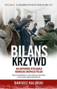 Bilans krzywd Jak naprawdę wyglądała niemiecka okupacja Polski - okładka książki