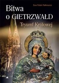 Bitwa o Gietrzwałd. Tryumf Królowej - okładka książki