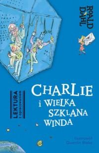 Charlie i Wielka Szklana Winda Lektura z opracowaniem - okładka książki