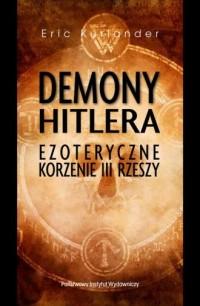 Demony Hitlera. Ezoteryczne korzenie III Rzeszy - okładka książki
