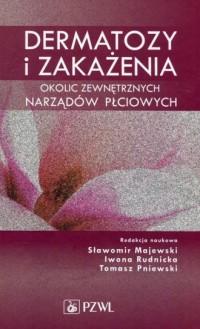Dermatozy i zakażenia okolic zewnętrznych narządów płciowych - okładka książki