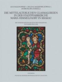 Die mittelalterlichen Glasmalereien in der Stadtpfarrkirche Mariä Himmelfahrt in Krakau - okładka książki