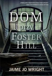 Dom przy Foster Hill - okładka książki